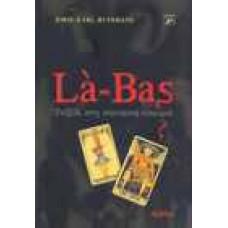 La-Bas. Ταξίδι στη σκοτεινή πλευρά