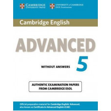 Cambridge English Advanced 5 Student's Book without Answers: Authentic Examination Papers from Cambridge ESOL (CAE Practice Tests) 1st Edition